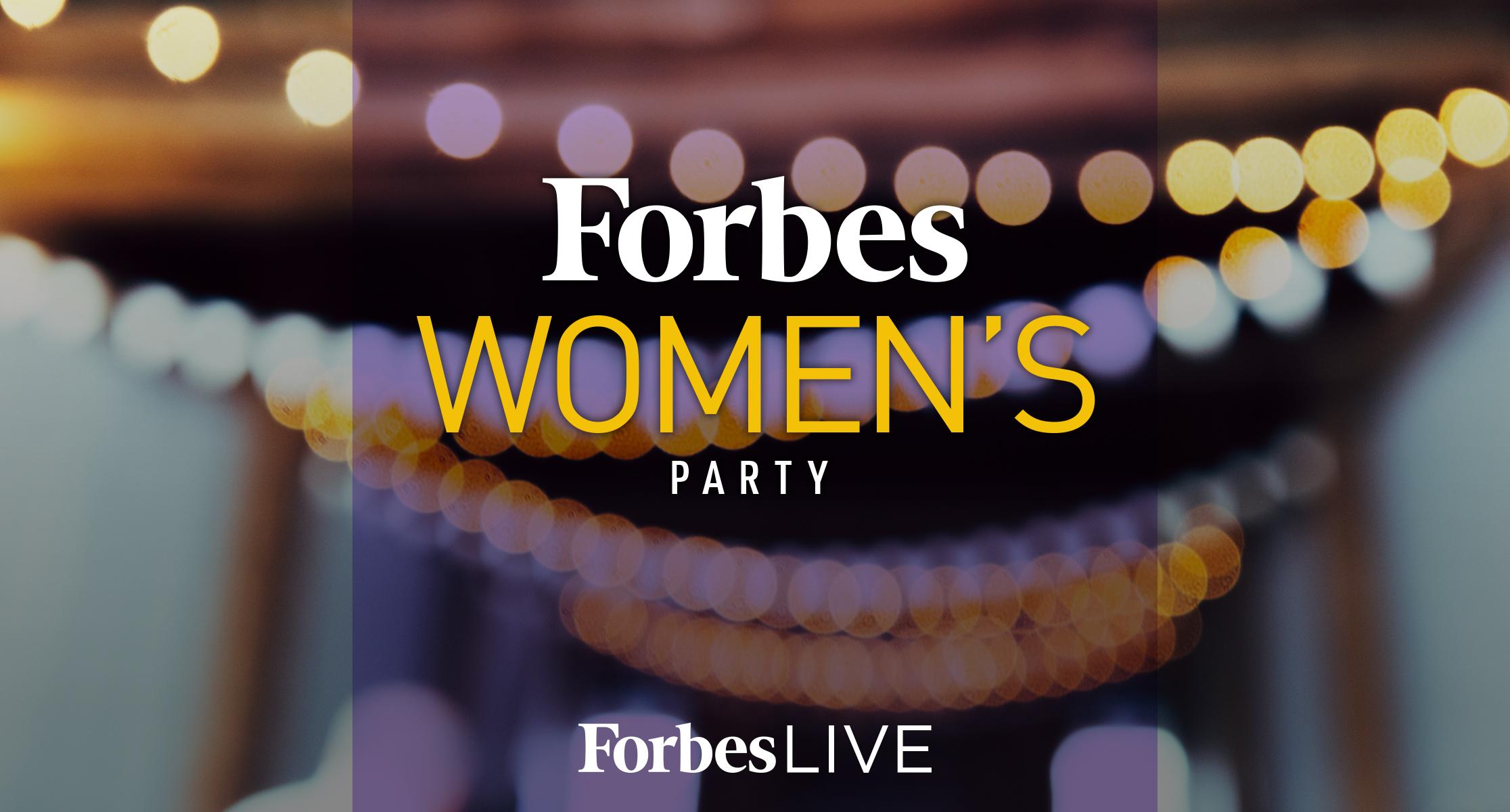 Forbes Women's Party: l'evento che riunisce 100 donne di successo