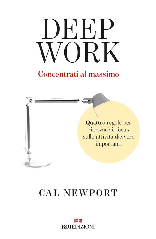 Deep Work, il nuovo libro di Cal Newport